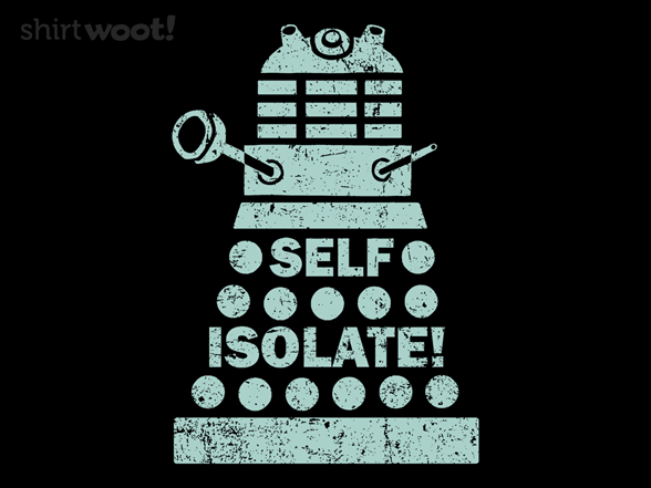Self Isolate! T Shirt