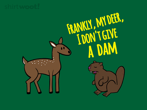 Frankly, My Deer T Shirt