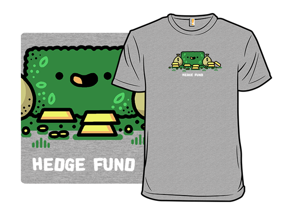 Hedge Fund T Shirt