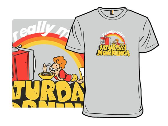 Saturday Mornings T Shirt