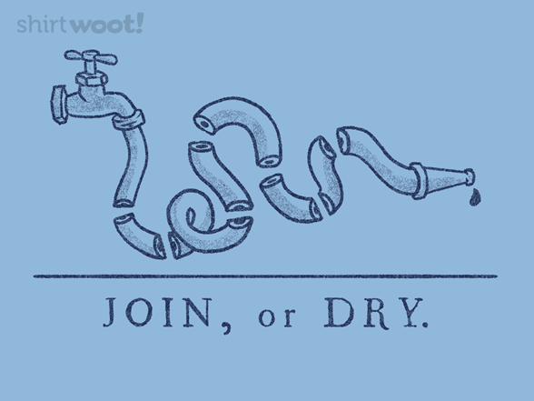Join Or Dry T Shirt