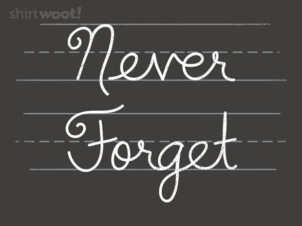 Cursive - Never Forget T Shirt