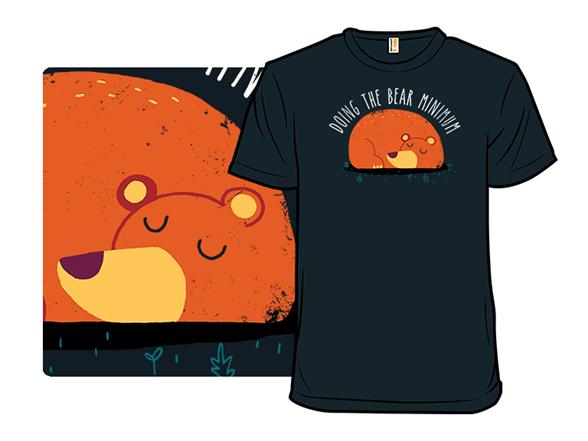Bear Minimum T Shirt