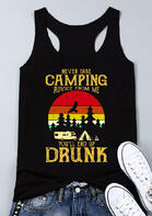 Never Take Camping Advice From Me You'll End Up Drunk Tank - Black
