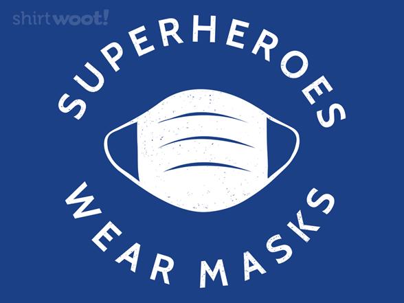 Superheroes Wear Masks T Shirt