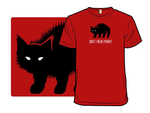 Don't Freak Meowt T Shirt