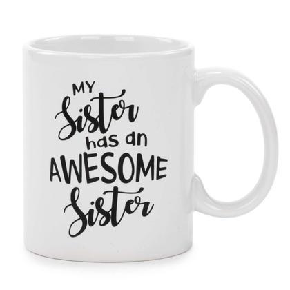 Mug - My Sister has an Awesome Sister 3X4