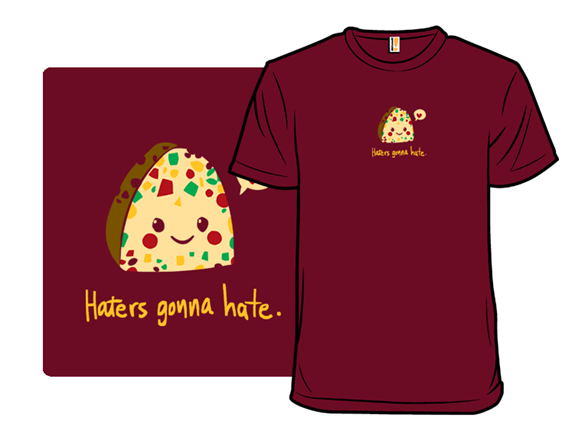 Nothing Wrong With A Fruitcake T Shirt