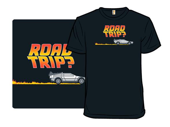 Road Trip? T Shirt