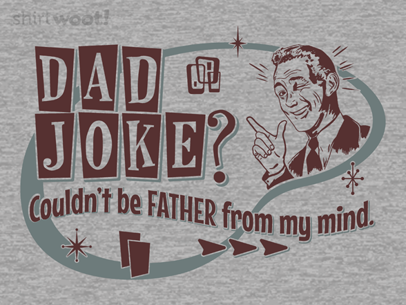 Classic Dad Joke T Shirt