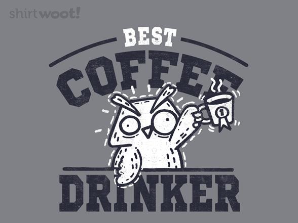 Best Coffee Drinker T Shirt