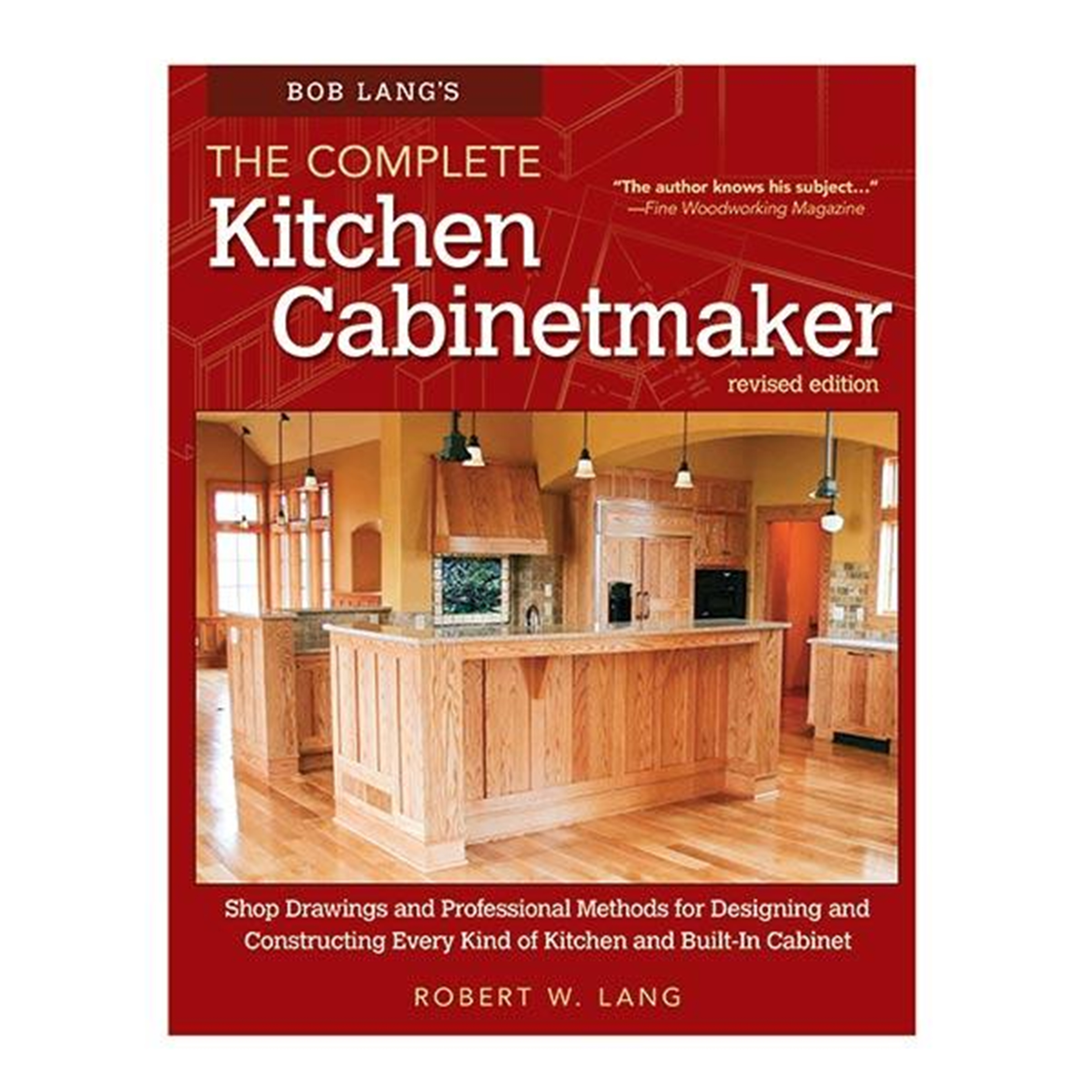 Bob Lang's The Complete Kitchen Cabinetmaker, Revised Edition