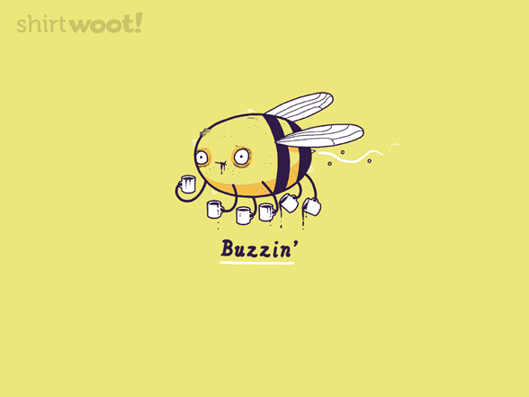 Buzzin T Shirt