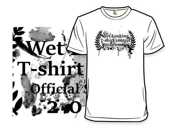Wet Looking T-shirt Contest T Shirt