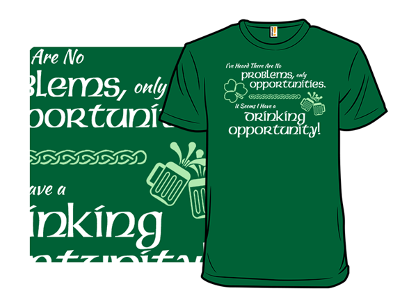 Drinking Opportunity T Shirt