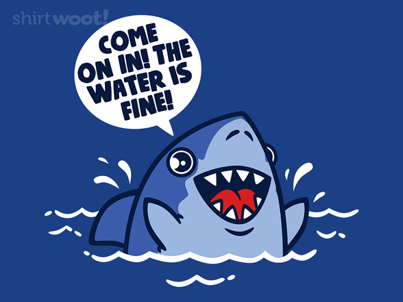 The Water Is Fine T Shirt