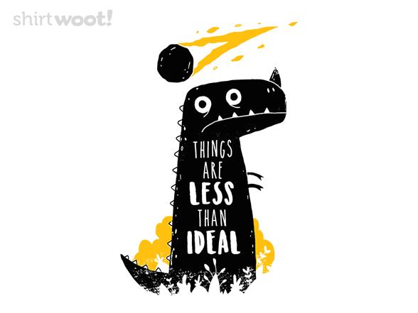 Less Than Ideal T Shirt