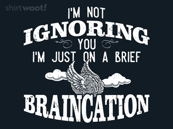 Braincation T Shirt