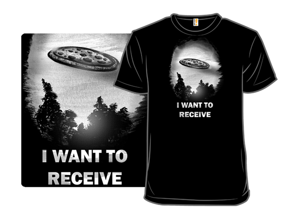 The Pizza Is Out There T Shirt