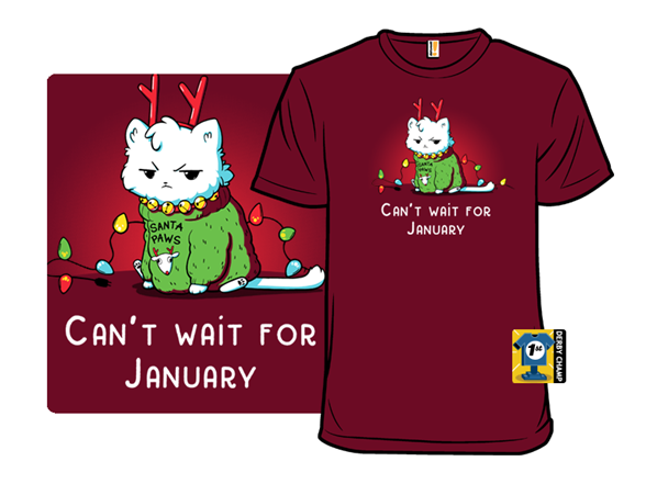 Can't Wait For January T Shirt