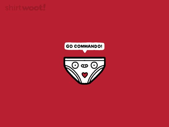 Go Commando T Shirt