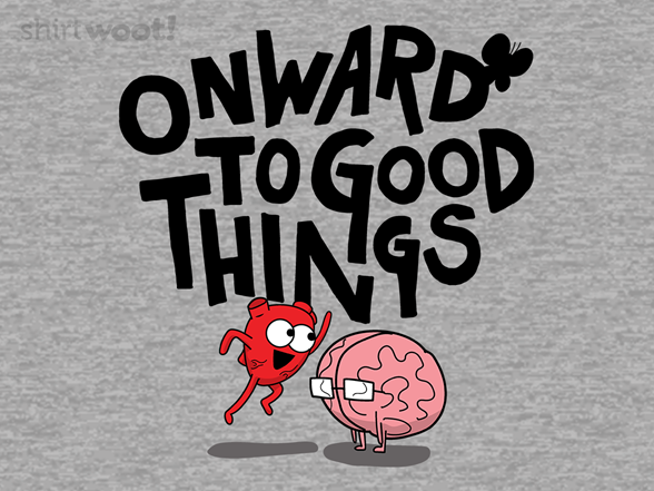 Onward To Good Things T Shirt