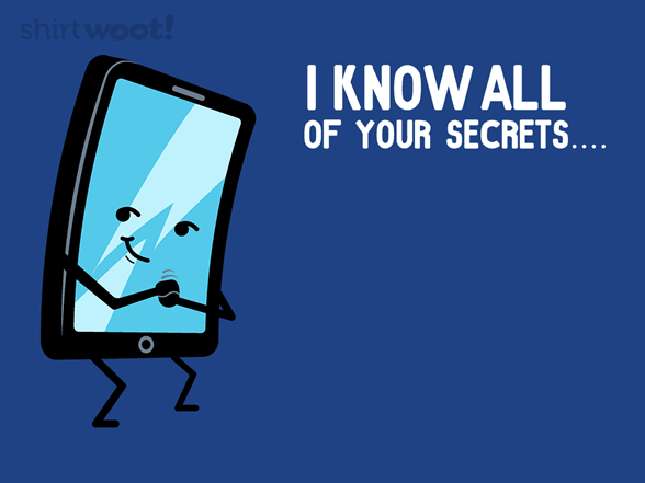 I Know All Of Your Secrets... T Shirt