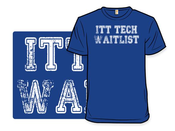 Itt Tech Waitlist T Shirt