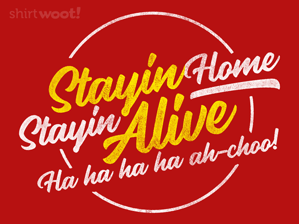 Stayin' Alive T Shirt