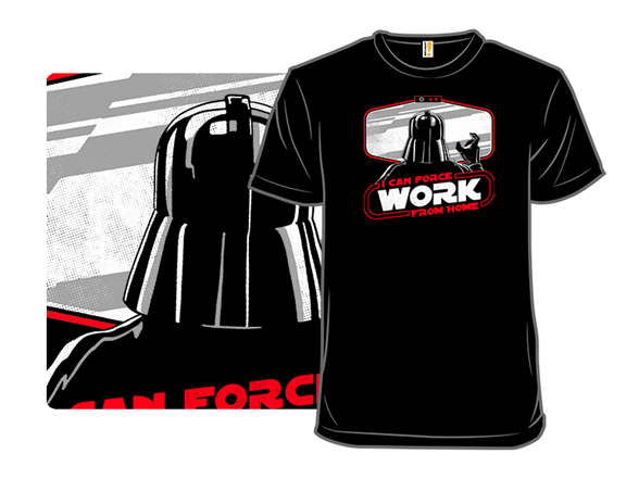 Force Work From Home T Shirt