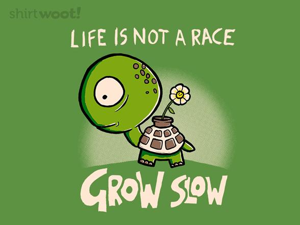 Grow Slow T Shirt
