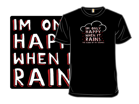 Raining Tears Of Pure Joy T Shirt