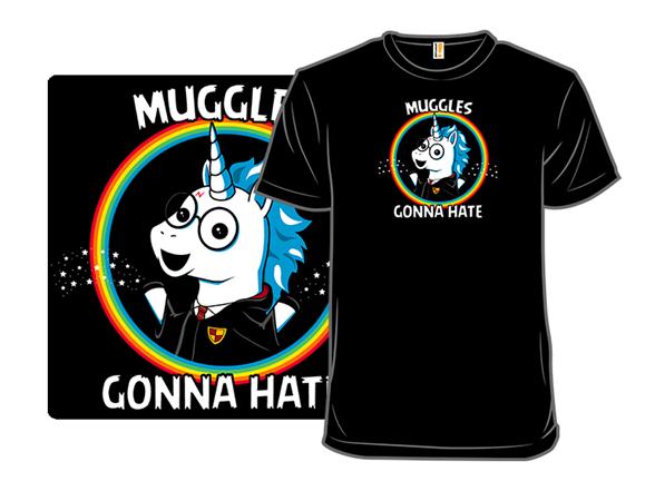 Muggles Gonna Hate T Shirt