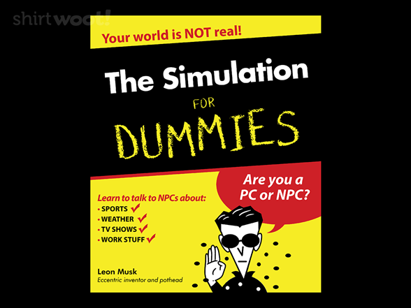 The Simulation For Dummies T Shirt