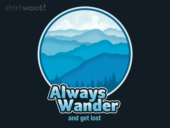 Always Wander T Shirt