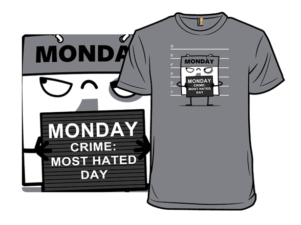 Bad Monday T Shirt