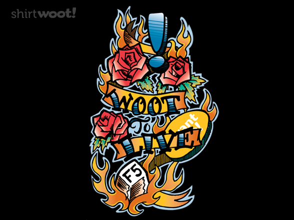 Woot To Live T Shirt