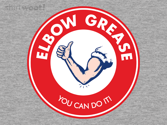 Elbow Grease T Shirt