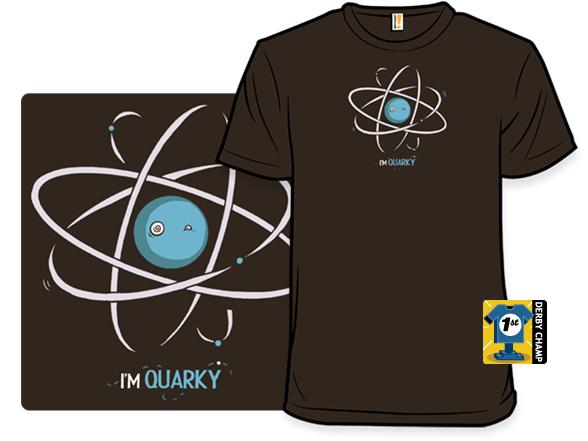 I'm Quarky T Shirt