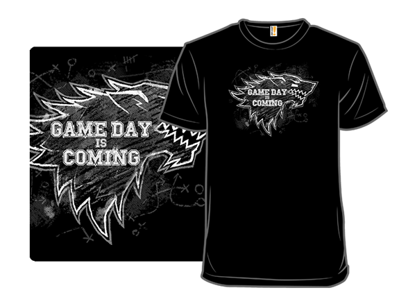 Game Day Is Coming T Shirt
