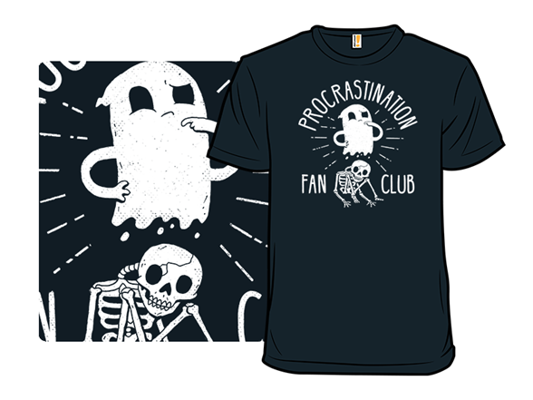 Procrastination Fan Club T Shirt