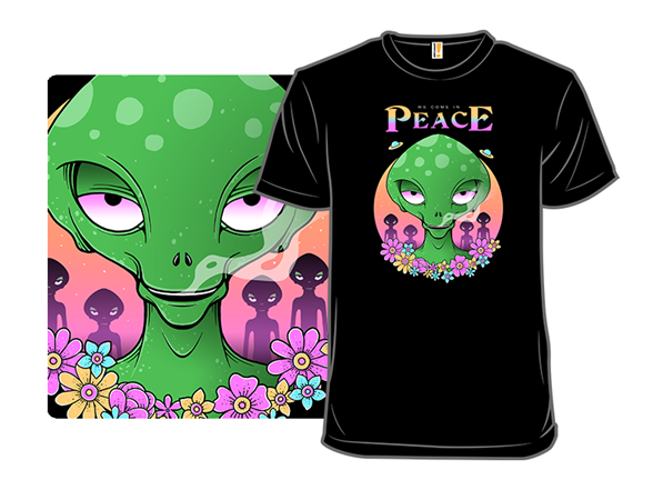 We Come In Peace T Shirt