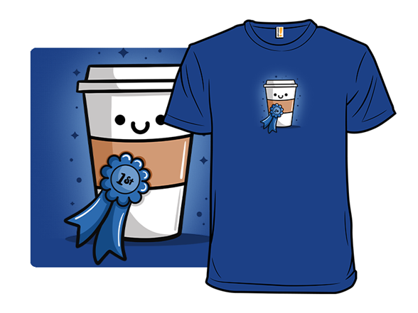 But 1st, Coffee T Shirt
