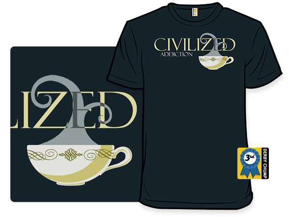 Civilized Addiction T Shirt