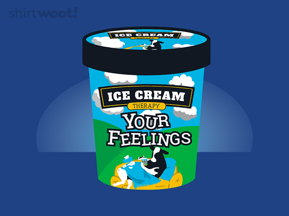 Your Feelings. Eat Them. T Shirt