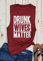 Drunk Wives Matter O-Neck Tank - Burgundy