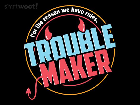 Troublemaker T Shirt