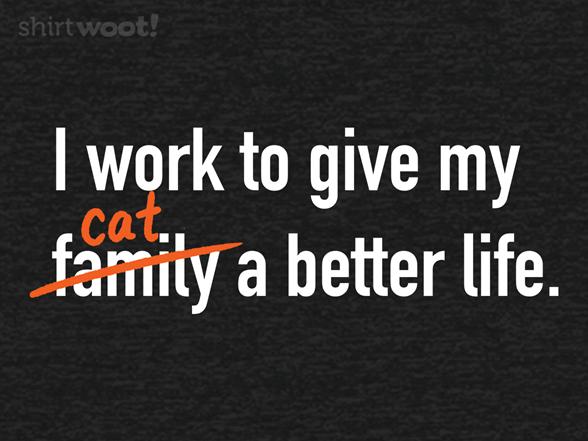 A Better Life T Shirt