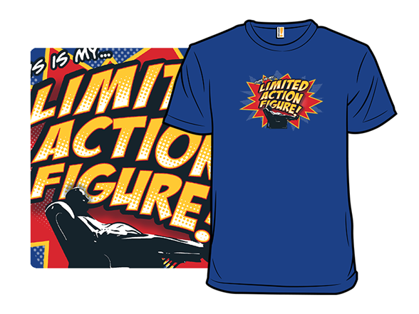 Limited Action Figure T Shirt