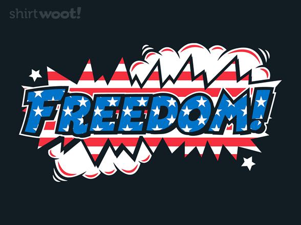 Freedom! T Shirt